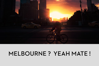 Melbourne yeah mate