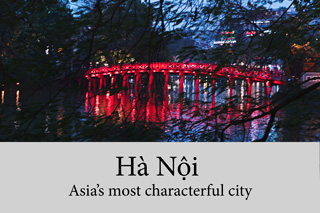 Hanoi – Asia's most characterful city