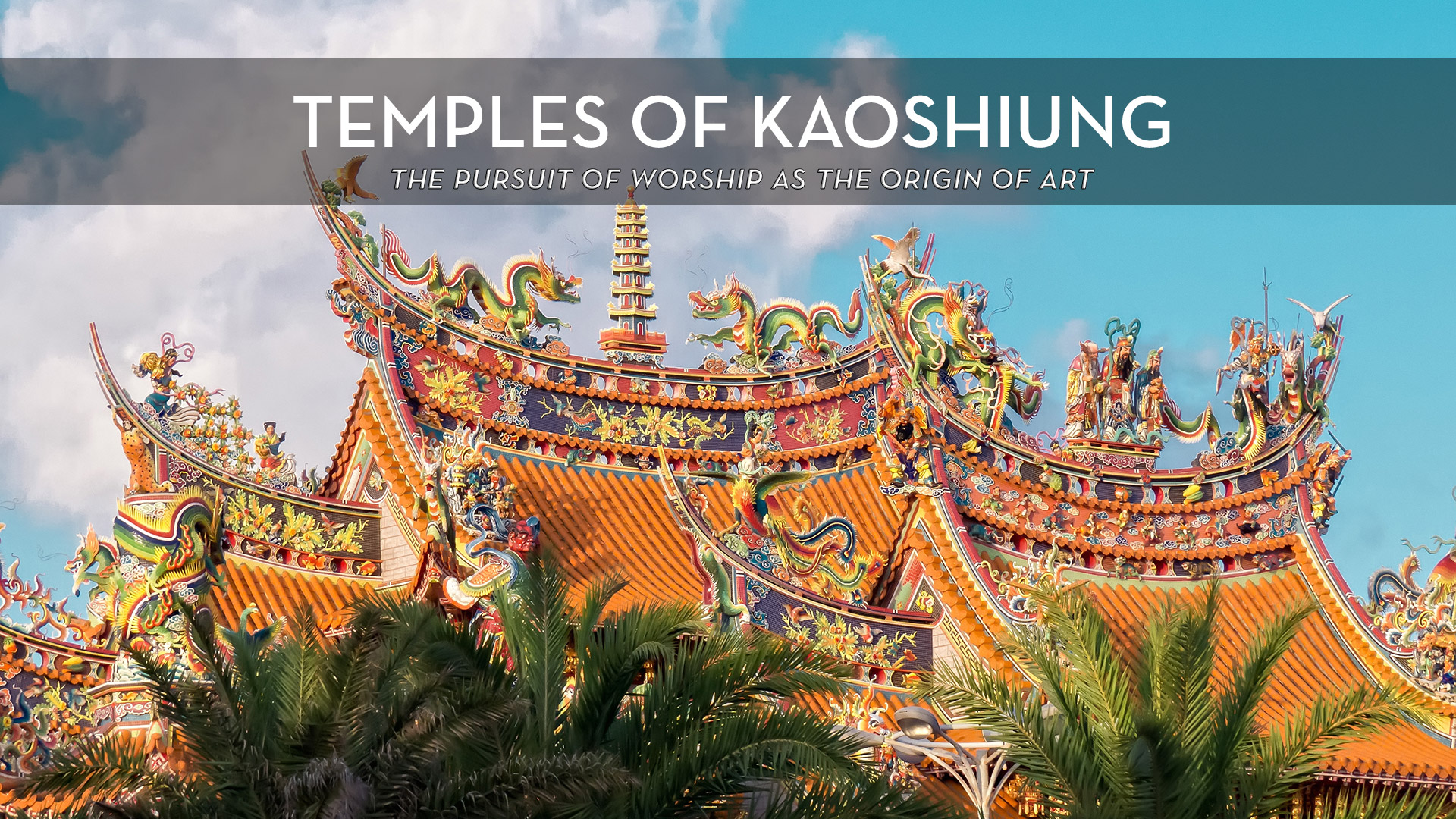 The temples of Kaoshiung