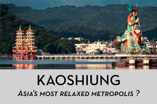 Kaoshiung Asias most relaxed metropolis