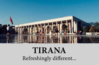 Tirana – refreshingly different